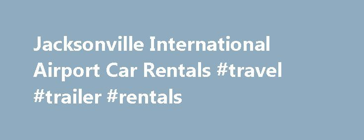 Jacksonville International Airport Car Rentals #travel #trailer #rentals http://rental.remmont.com/jacksonville-international-airport-car-rentals-travel-trailer-rentals/  #car rental companies # Jacksonville International Airport (JAX) Car Rentals Jacksonville, FL MetroTravelGuide.com offers convenient rental car pickup at Jacksonville International Airport (JAX). You'll be surprised at how easy it is to search our car rental agencies in and around JAX. To see where the car rental location…