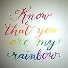 Know that you are my rainbow {glow} by BbArtworx available as cards and prints at http://www.redbubble.com/people/bbartworx/works/shop