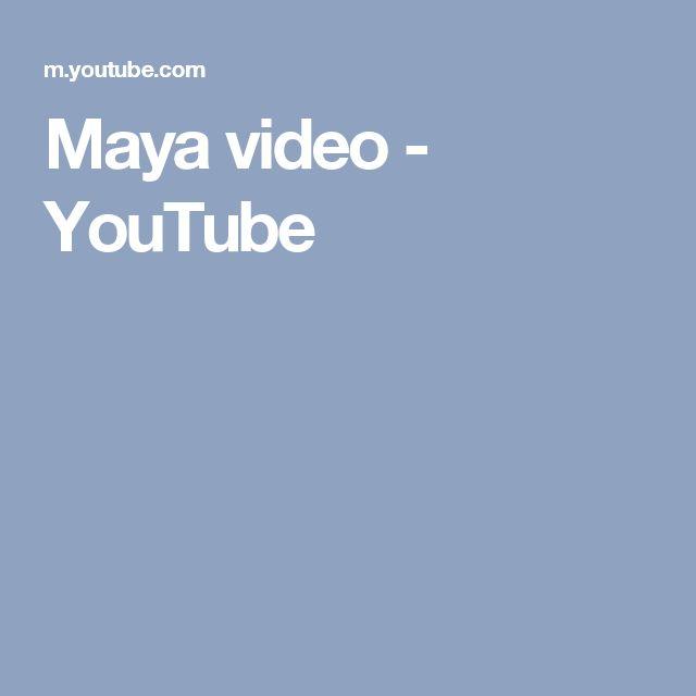 Maya video - YouTube