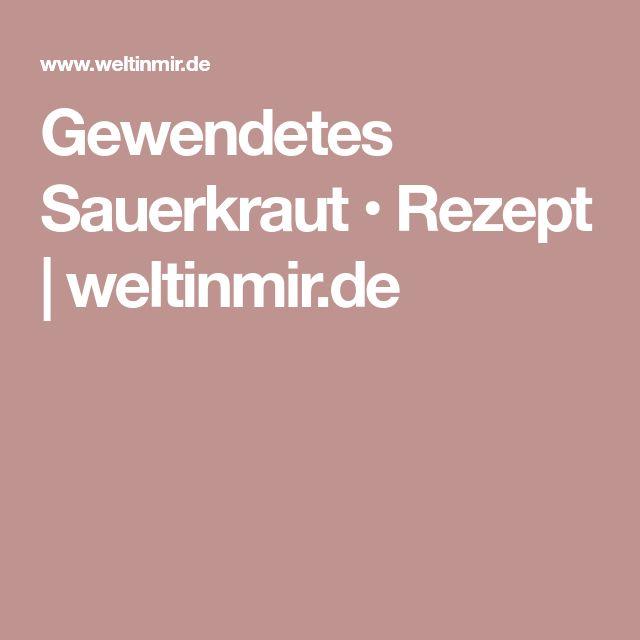 Gewendetes Sauerkraut • Rezept | weltinmir.de