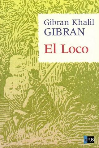 El Loco de Gibran Khalil Gibran