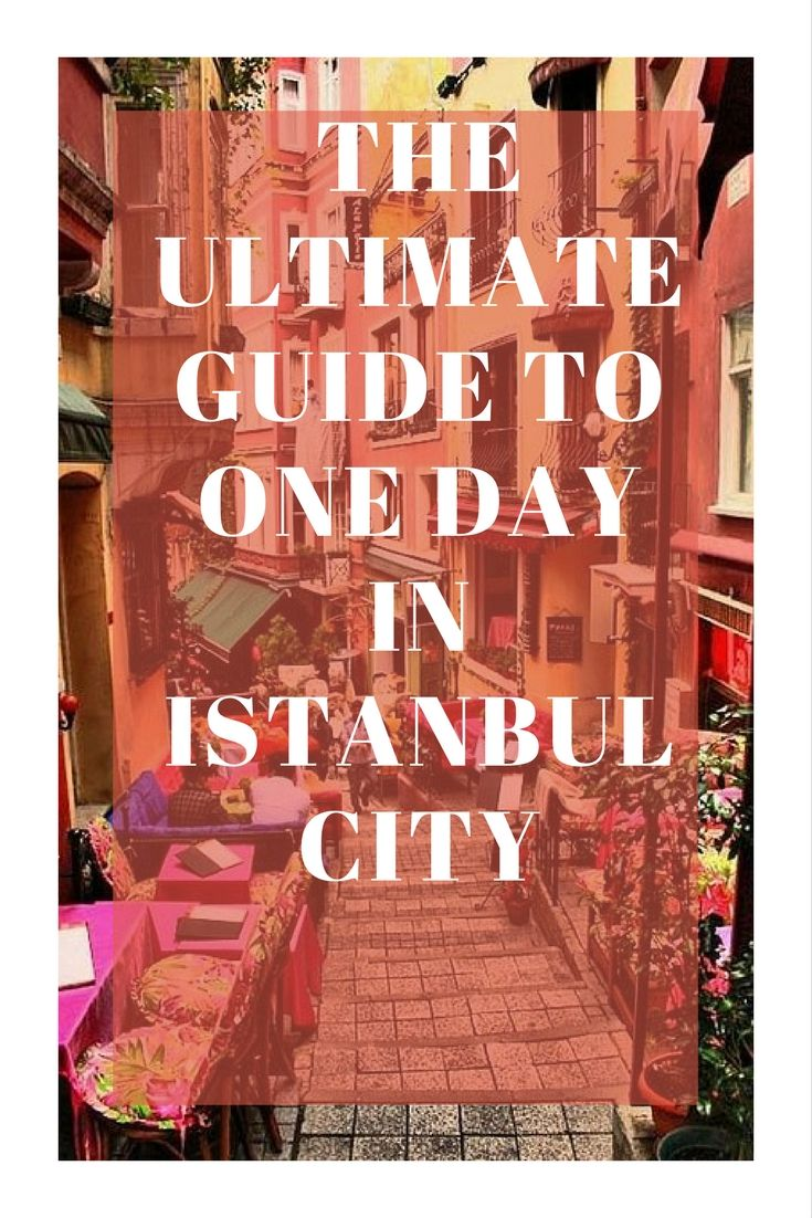 ultimate guide to one day in Istanbul, 24 hours in ıstanbul  #istanbul #guide #oneday #tours #trips #excursions