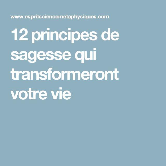 12 principes de sagesse qui transformeront votre vie