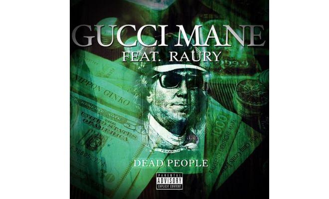 """Gucci Mane """"Dead People"""" f.  Raury"""