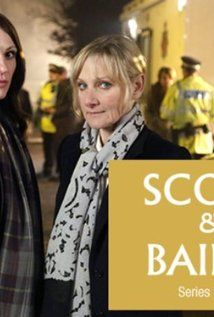Scott & Bailey. Yet another fine cop show from Britain. 21st century Cagney & Lacey, but even better.
