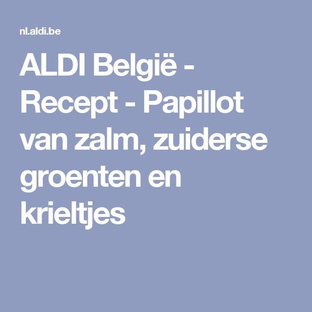 ALDI België - Recept - Papillot van zalm, zuiderse groenten en krieltjes