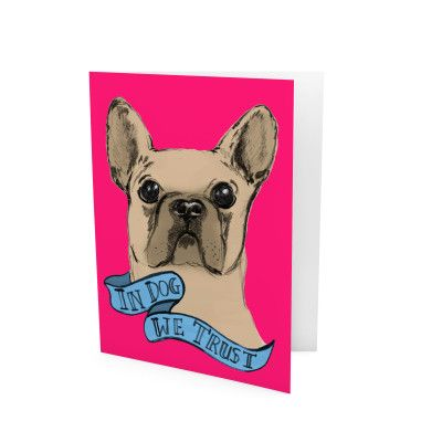 In Dog We Trust Card by Evie Kemp