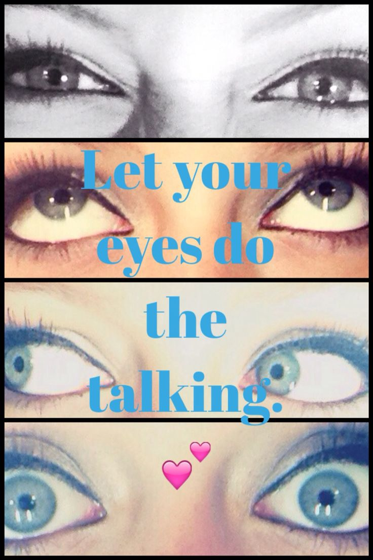 Let your eyes do the talking
