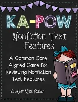 Nonfiction Text Features Kapow is sure to be a hit with your students! This new and exciting game will have your students on the edge of their seats as they practice and review nonfiction text features.