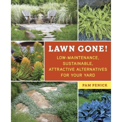 Can't wait for this new book to come out. Pam's blog Digging has been offering up some seriously inspiring no-lawn photos for years, so seeing her best advice and pics compiled into one resource will be amazing. It's called Lawn Gone! Low-Maintenance,  Sustainable, Attractive Alternatives for Your Yard by Pam Penick.
