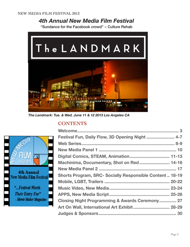 4th Annual New Media Film Festival will be held at the Landmark in LA, CA on June 11 & 12 2013! Check out the wide ranges of contents the festival will provide. List of  film categories, and New Media discussion panels, the who, what, how of New Media.