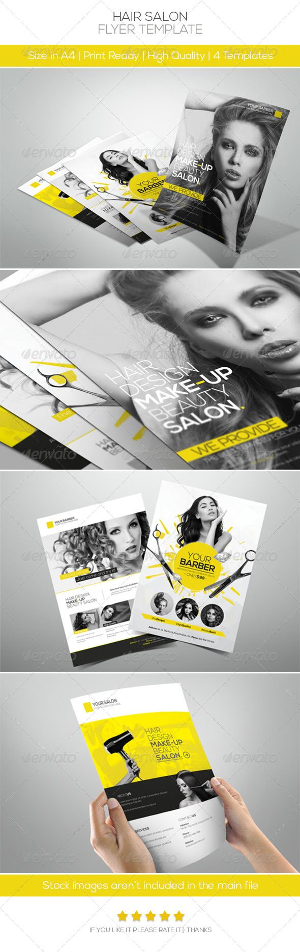 Premium Hair Salon Flyer #GraphicRiver Features: • 4 different styles included • Fully Editable Files (w Guidelines) • Well Organized Layers • A4 size(3mm Bleeds) • 300DPI   CMYK Colors   Print ready • Help file included Fonts: • Nexa fontfabric /nexa-free-font • Lato .fontsquirrel /fonts/lato Important Stock images aren't included, I used it for the illustration purpose only (plz contact me if you want the download link) Created: 6June13 GraphicsFilesIncluded: PhotoshopPSD