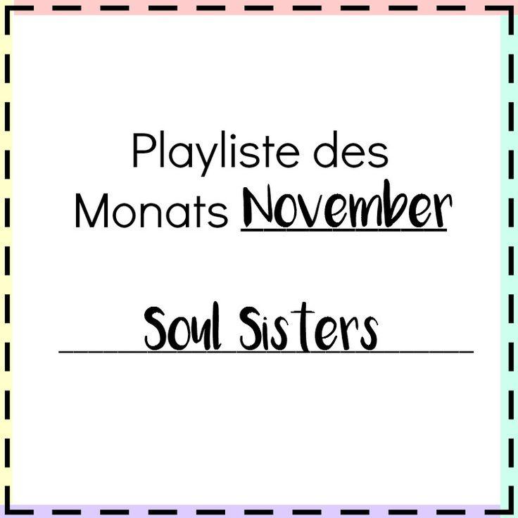 Playlist des Monats November Soul Sister Songs die gute Laune machen