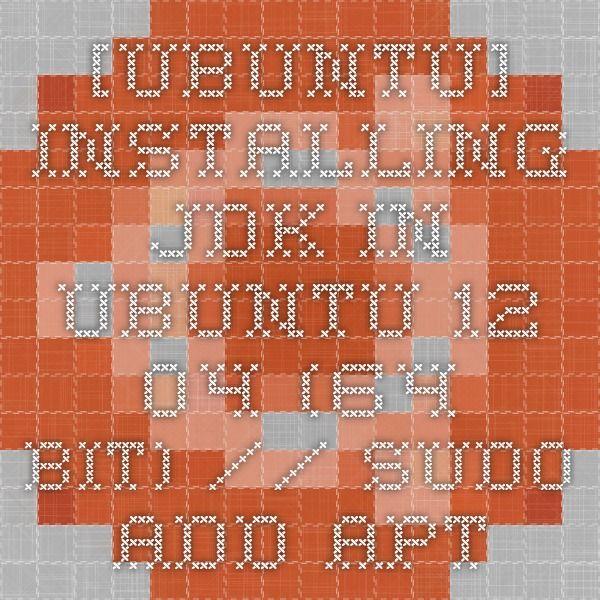 [ubuntu] Installing jdk in ubuntu 12.04 (64 bit) // sudo add-apt-repository ppa:webupd8team/java sudo apt-get update sudo apt-get install oracle-java7-installer