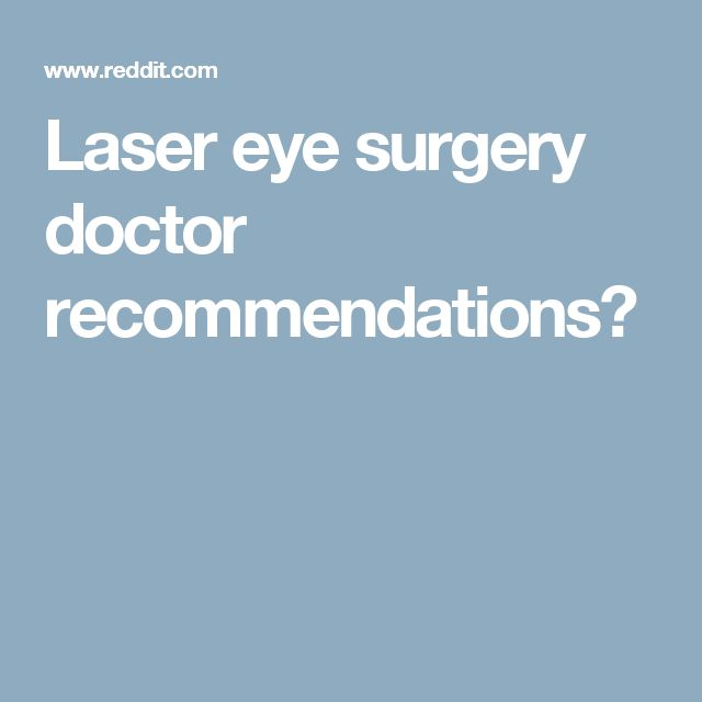 Laser eye surgery doctor recommendations?
