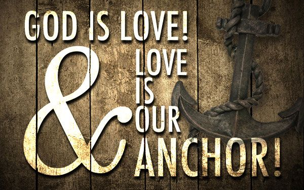 God Is Love And Love Is Our Anchor --- God is the only firm foundation that your marriage can stand on.  … Read More Here http://unveiledwife.com/god-is-love-and-love-is-our-anchor/ #marriage #love