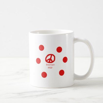 #Bosnian Language And Peace Symbol Design Coffee Mug - #office #gifts #giftideas #business