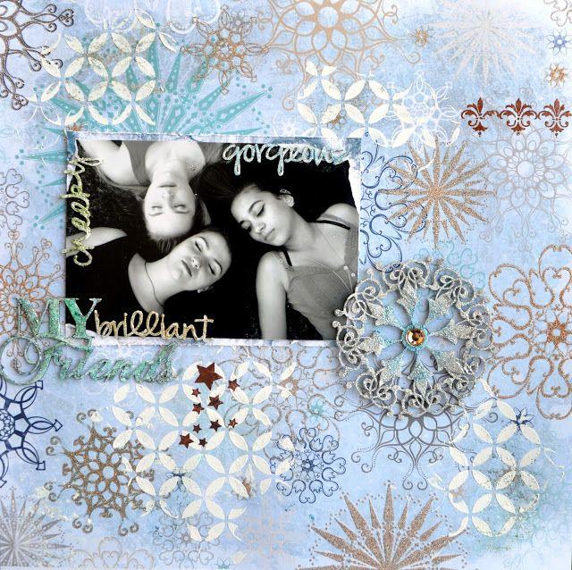 MY BRILLIANT, GORGEOUS FRIENDS by Agnieszka Bellaidea http://bellaideascrapology.blogspot.com/2015/12/my-brilliant-gorgeous-friends.html