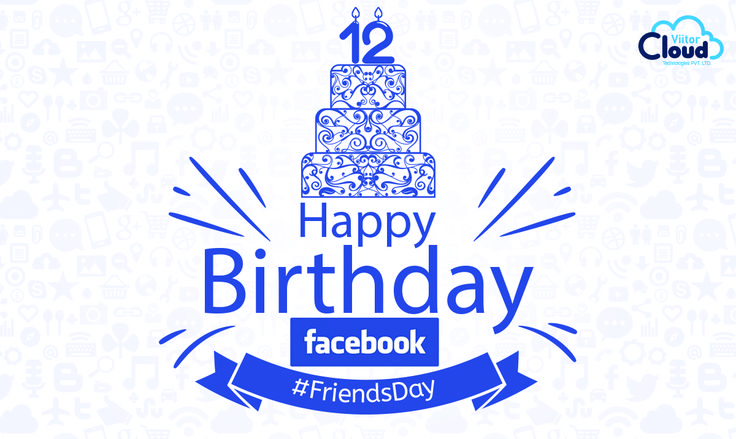 Facebook becomes teenage today: Happy 12th birthday to Facebook.  #FriendsDay