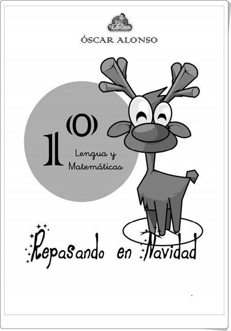 """""""Repasando en Navidad"""", de Óscar Alonso, en laeduteca.blogspot.com, es un cuadernillo de repaso de Lengua Española y Matemáticas de 1º de Primaria con variedad de actividades sobre los principales contenidos del área en el primer trimestre del curso."""