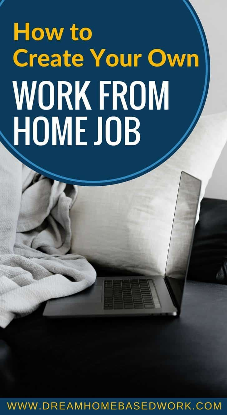 How To Create Your Own Work from Home Job: Become A Boss!