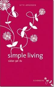 Simple Living af Gitte Jørgensen, ISBN 9788757017113