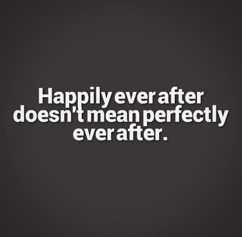 Struggling Love Quotes: Happily Ever After Doesn't Mean Perfectly Ever After