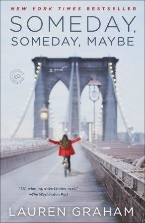 Someday, Someday, Maybe by  Lauren Graham.  August 2013.  Quick summer read about an actor by an actor.