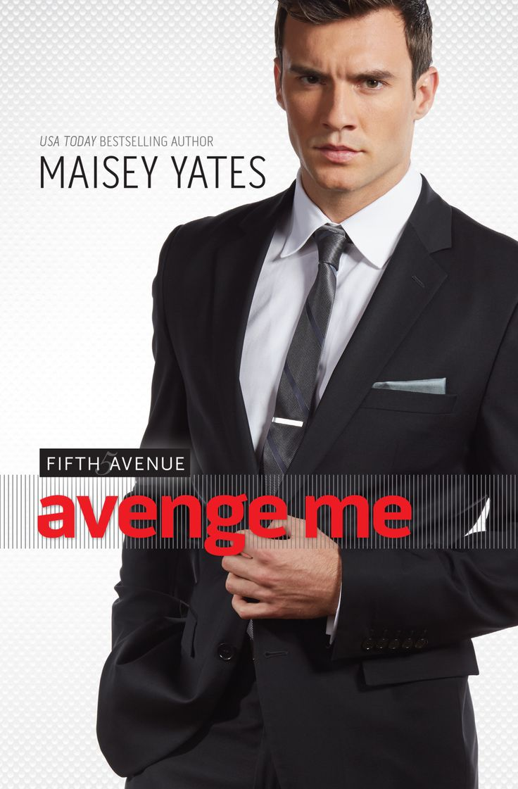 Out June 2014, Avenge Me by Maisey Yates, book 1 Fifth Avenue series.  Ten years ago one devastating night changed everything for Austin, Hunter and Alex. Now they must each play their part in the revenge against the one man who ruined it all. #hero #sexy #revenge
