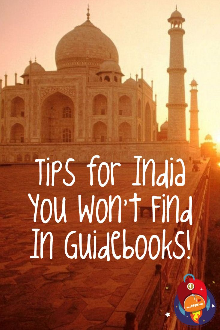 Pro travel tips for INDIA, that you won't find in guidebooks!