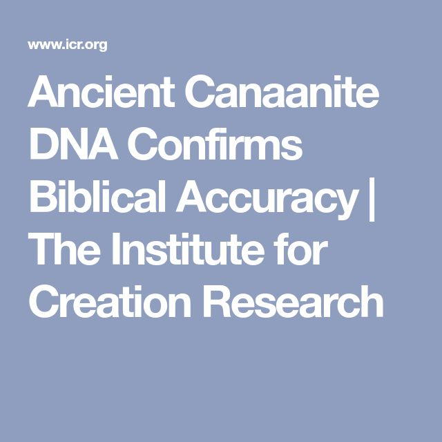 Ancient Canaanite DNA Confirms Biblical Accuracy | The Institute for Creation Research
