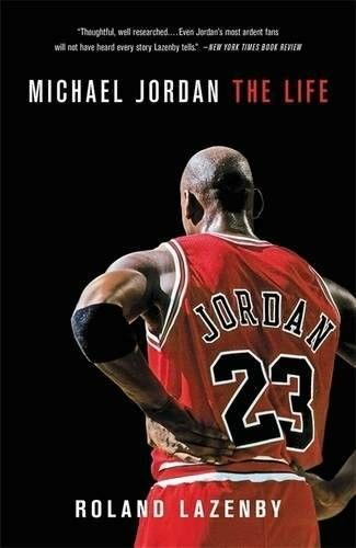 Michael Jordan The Life by Roland Lazenby