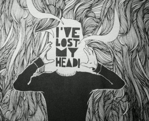 i've lost my head.