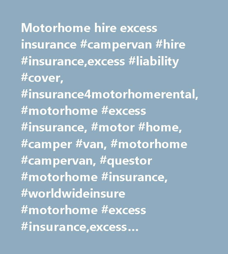 Motorhome hire excess insurance #campervan #hire #insurance,excess #liability #cover, #insurance4motorhomerental, #motorhome #excess #insurance, #motor #home, #camper #van, #motorhome #campervan, #questor #motorhome #insurance, #worldwideinsure #motorhome #excess #insurance,excess #insurance, #collision #damage #waiver, #auto #insurance, #car #rental #excess, #rental #car #insurance, #car #hire #excess #insurance, #auto #insurance, #european #car #rental #insurance, #super #cdw, #cdw, #ldw…
