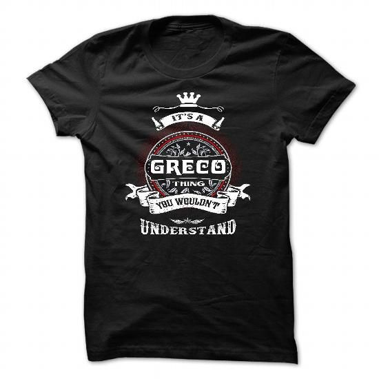 Cool GRECO, ITS AN GRECO THING YOU WOULDNT UNDERSTAND, KEEP CALM AND LET GRECO HAND IT, GRECO TSHIRT DESIGN, GRECO LOVES, GRECO FUNNY TSHIRT, NAMES SHIRTS Shirts & Tees