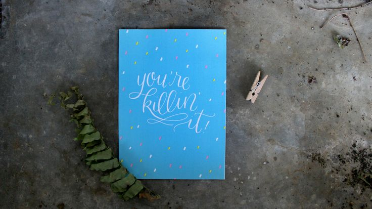 """""""You're killin' it"""" custom hand lettered print by Sarah Ann Campbell Design. Perfect office decor or gift to a friend who's really been killin it on her daily hustle! #quote #hustle #motivational #print #design #decor #bosslady"""