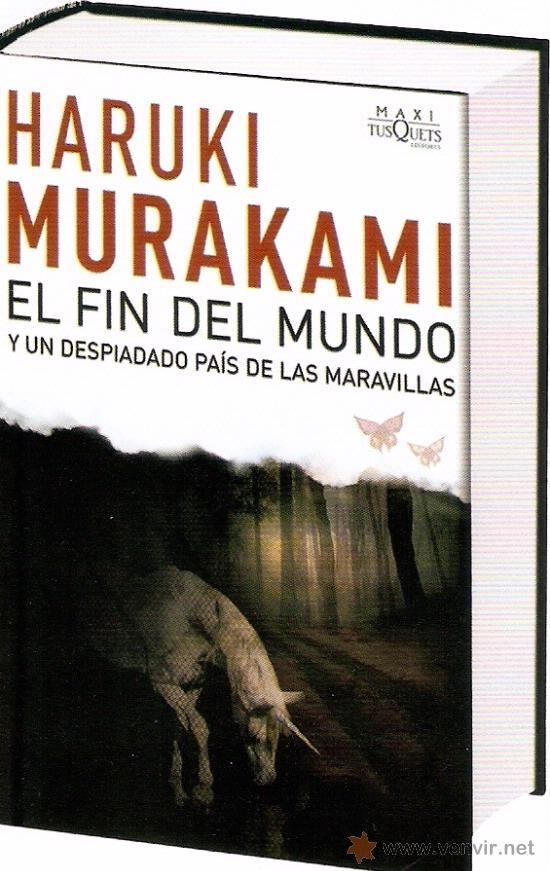 EL FIN DEL MUNDO   HARUKI MURAKAMI     TAPA DURA CON SOBRECUBIERTA   NP (Cultura y Ocio - Libros - Literatura)