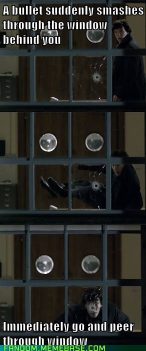 Sherlock Logic--well, we must remember that he's the same man who scratched his head with a loaded gun.