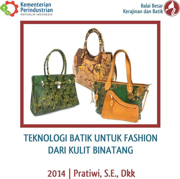 Teknologi Batik Untuk Fashion Dari Kulit Binatang | Litbang 2014 | Pratiwi, S.E., dkk  [Batik Technology for Fashion from Animal Leather | R&D 2014 | Pratiwi, S.E., et al]