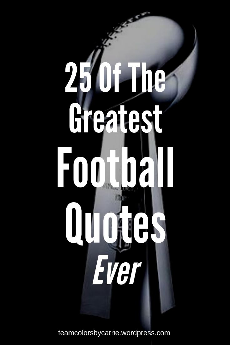 25 More Of The Greatest Football Quotes Ever Football Quotes