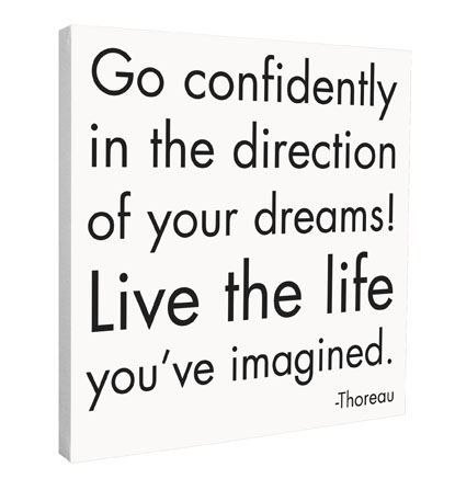 """Canvas - """"Go confidently in the direction of your dreams! Live the life you've imagined."""" - at Evans & Hall"""