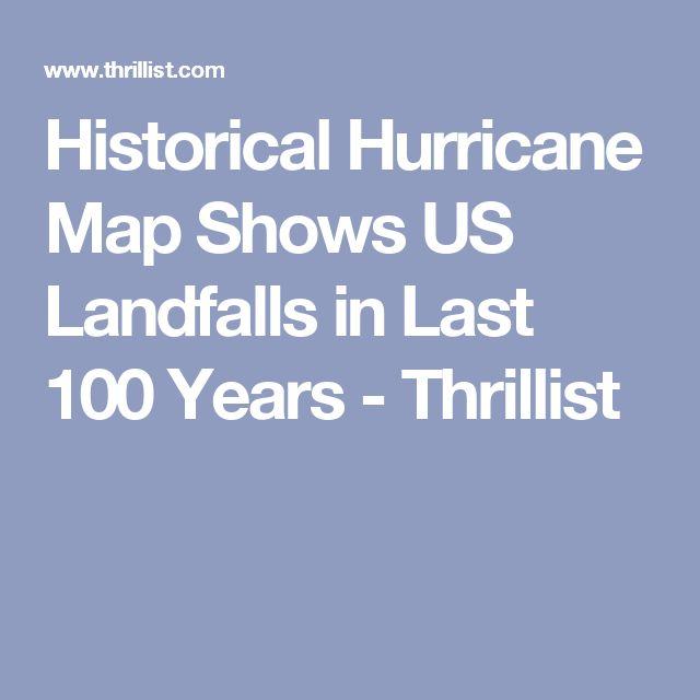 Historical Hurricane Map Shows US Landfalls in Last 100 Years - Thrillist