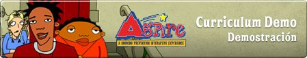 School curriculum called ASPIRE (A Smoking Prevention Interactive Experience). The ASPIRE curriculum was jointly developed by MD Anderson Cancer Center and The University of Texas Health Science Center at Houston and was funded by a grant from the National Cancer Institute