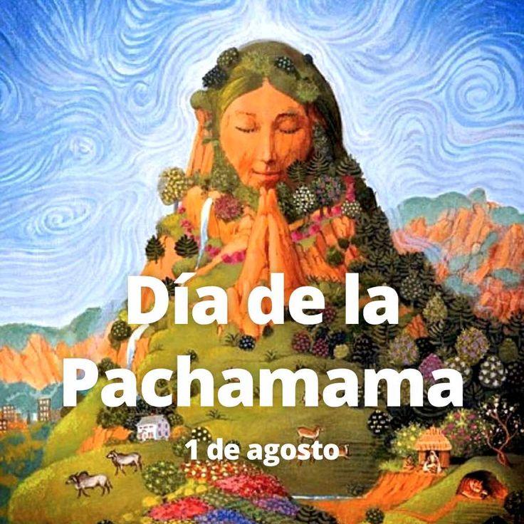 Hoy es 1 de agosto, Día de la Pachamama.