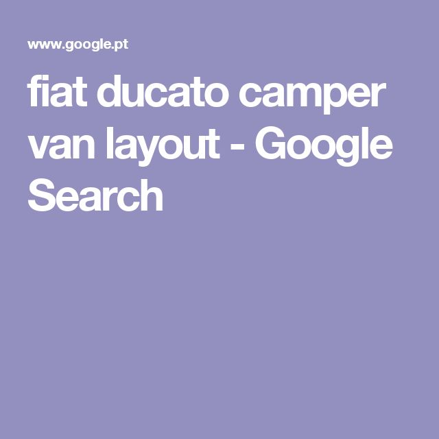fiat ducato camper van layout - Google Search
