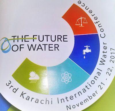 Mind & Soul by Madiha Sheikh: 3rd Karachi International Water Conference- The Fu...