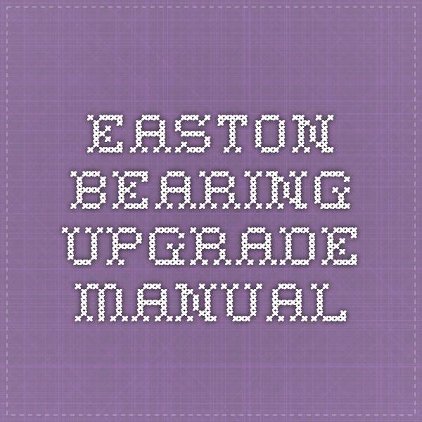 EASTON Bearing Upgrade Manual