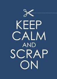 Keep calm and scrap on! Totalmente recomendable, doy fe!