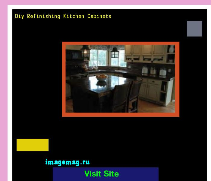 Diy Refinishing Kitchen Cabinets 183331 - The Best Image Search