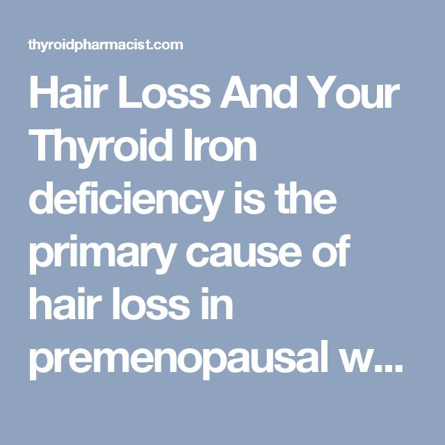 Hair Loss And Your Thyroid Iron deficiency is the primary cause of hair loss in premenopausal women | Thyroid Pharmacist #hairlosswomen